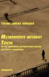 Metaphysics Without Truth: On the Importance of Consistency Within Nietzsches Philosophy Stefan Lorenz Sorgner