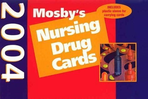 Mosbys 2004 Nursing Drug Cards  by  Joseph A. Albanese