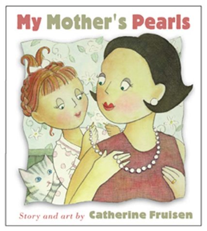 My Mothers Pearls  by  Catherine Myler Fruisen