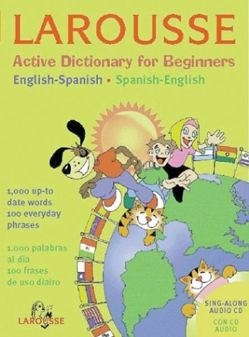 Larousse Active Dictionary for Beginners -- Spanish  by  Maria Elena Buria
