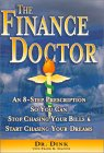 The Finance Doctor: An 8-Step Prescription So You Can Stop Chasing Your Bills & Start Chasing Your Dreams Dr Dink