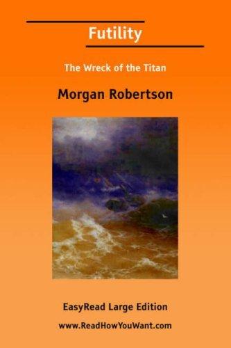 Futility [Easyread Large Edition]  by  Morgan Robertson