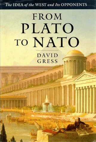 From Plato to NATO: The Idea of the West and Its Opponents  by  David Gress