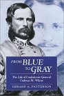 From Blue to Gray: The Life of Confederate General Cadmus M. Wilcox  by  Gerard A. Patterson
