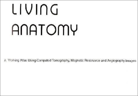 Living Anatomy  by  Robert A. Novelline