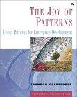 The Joy of Patterns: Using Patterns for Enterprise Development  by  Brandon Goldfedder