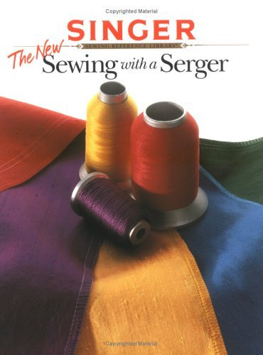 The New Sewing with a Serger  by  Creative Publishing International