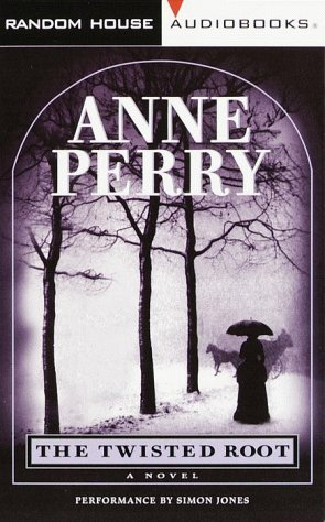 The Twisted Root (William Monk, #10) Anne Perry