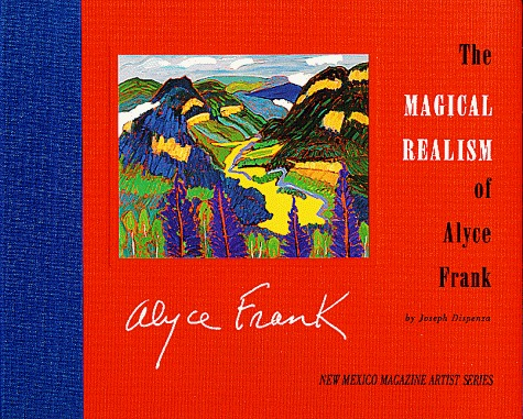 The Magical Realism of Alyce Frank  by  Joseph Dispenza