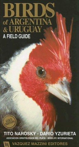 Birds of Argentina & Uruguay: A Field Guide  by  Dario Yzurieta