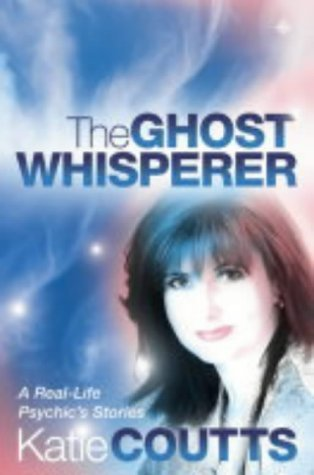 The Ghost Whisperer  by  Katie Coutts