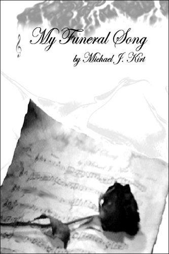 My Funeral Song Michael J. Kirt