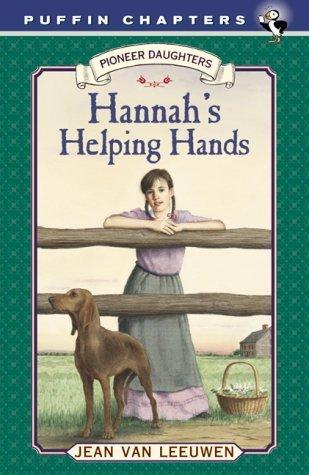 Hannahs Helping Hands: Pioneer Daughters #2  by  Jean Van Leeuwen