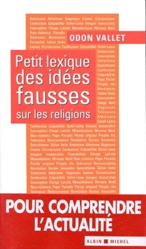 Petit lexique des idées fausses sur la religion  by  Odon Vallet