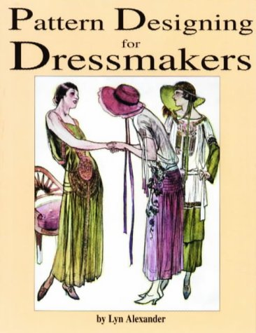 Pattern Designing For Dressmakers  by  Lyn Alexander