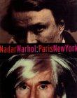 Nadar/Warhol: Paris/New York: Photography and Fame Gordon Baldwin