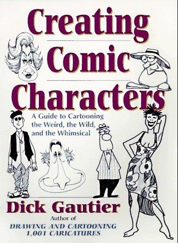 Creating Comic Characters Dick Gautier