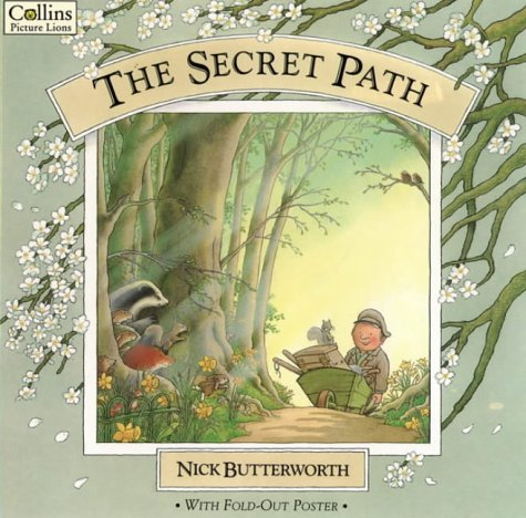 The Secret Path  by  Nick Butterworth
