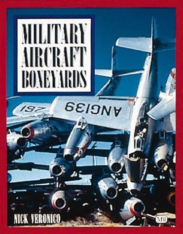Military Aircraft Boneyards Nicholas A. Veronico