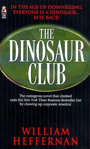 The Dinosaur Club  by  William Heffernan