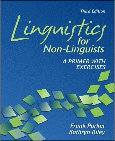 Linguistics for Non-Linguists: A Primer with Exercises  by  Frank Parker
