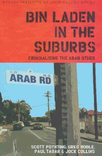Bin Laden In The Suburbs: Criminalising The Arab Other Scott Poynting