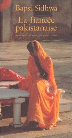 La Fiancée Pakistanaise  by  Bapsi Sidhwa