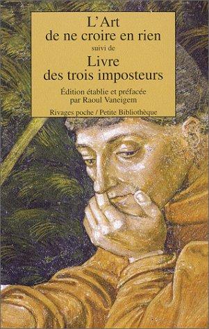 LArt de ne croire en rien, suivi de : Livre des trois imposteurs  by  Raoul Vaneigem