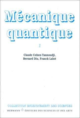 Mécanique Quantique 1 (Mécanique Quantique, #1)  by  Claude Cohen-Tannoudji