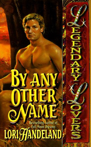 By Any Other Name  by  Lori Handeland
