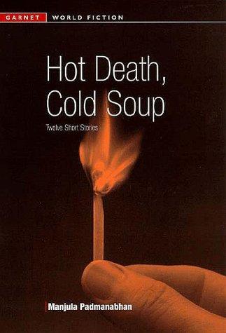 Hot Death, Cold Soup: An Anthology of Pakistani Women Writers  by  Manjula Padmanabhan