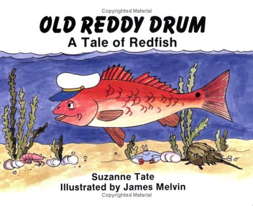 Old Reddy Drum: A Tale of Redfish Suzanne Tate