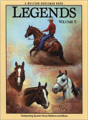 Legends 5: Outstanding Quarter Horse Stallions and Mares  by  Frank Holmes