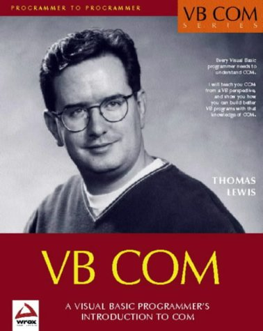 VB Com: Visual Basic 6 Progra Mmers Introduction to Com Thomas Lewis