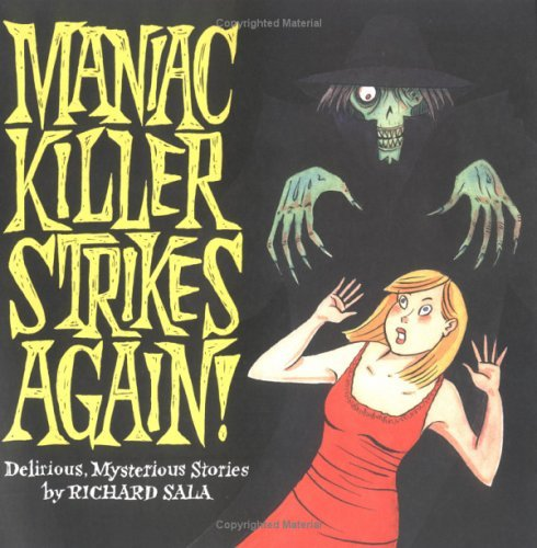 Maniac Killer Strikes Again! Richard Sala