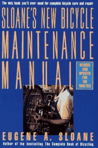 Sloanes New Bicycle Maintenance Manual  by  Eugene A. Sloane