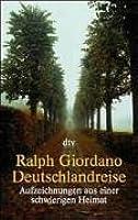 Deutschlandreise: Aufzeichnungen Aus Einer Schwierigen Heimat Ralph Giordano