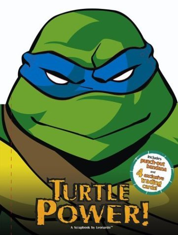 Turtle Power!: A Scrapbook  by  Leonardo [With 4 Trading CardsWith Punch-Out Bandana] by Jim Thomas