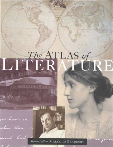 The Atlas of Literature Malcolm Bradbury