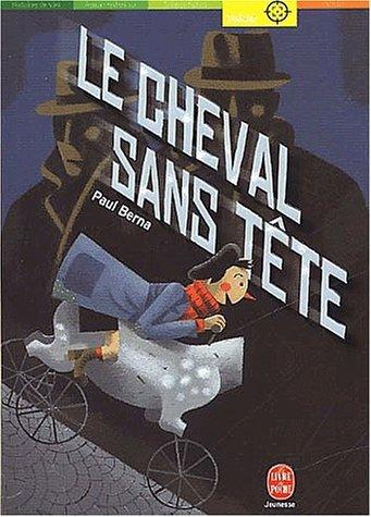 Le Cheval Sans Tête  by  Paul Berna