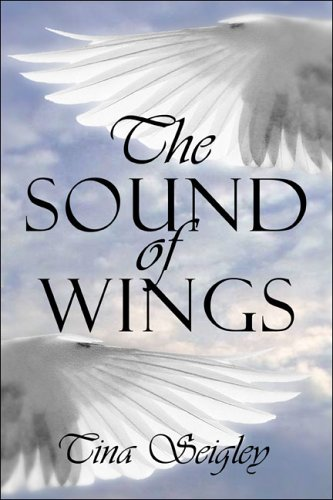The Sound of Wings Tina Seigley
