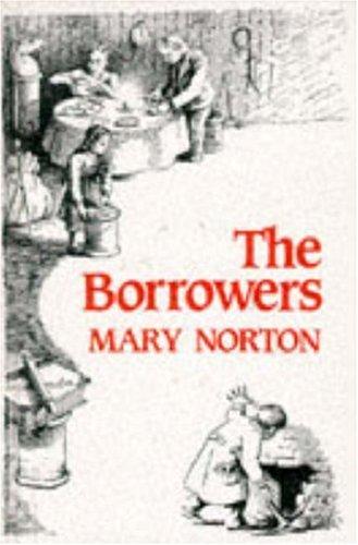 The Borrowers (New Windmill) (The Borrowers #1) Mary Norton