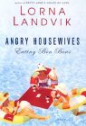 Angry Housewives: Eating Bon Bons  by  Lorna Landvik