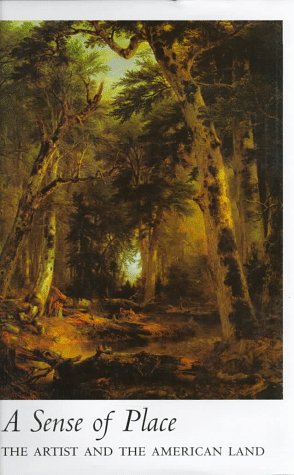 A Sense of Place: The Artist And The American Land  by  Alan Gussow