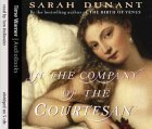 In The Company Of The Courtesan Sarah Dunant