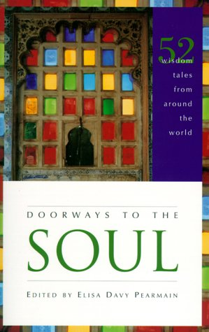 Doorways to the Soul: 52 Wisdom Tales from Around the World Elisa Davy Pearmain