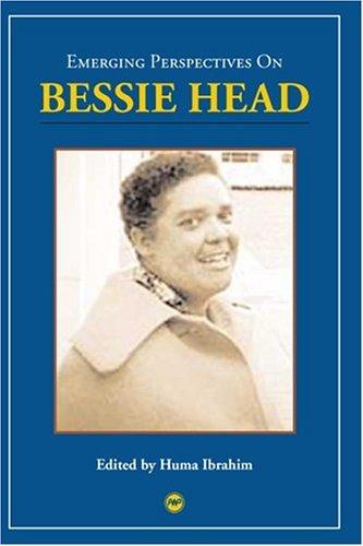 Emerging Perspectives On Bessie Head Huma Ibrahim
