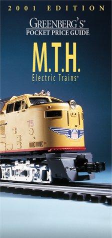 Greenbergs Pocket Price Guide 2001: M.T.H. Electric Trains Kent J. Johnson