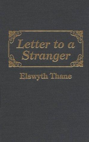 Letter to a Stranger Elswyth Thane