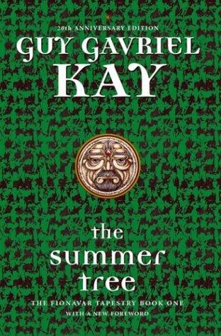 Summer Tree  by  Guy Gavriel Kay